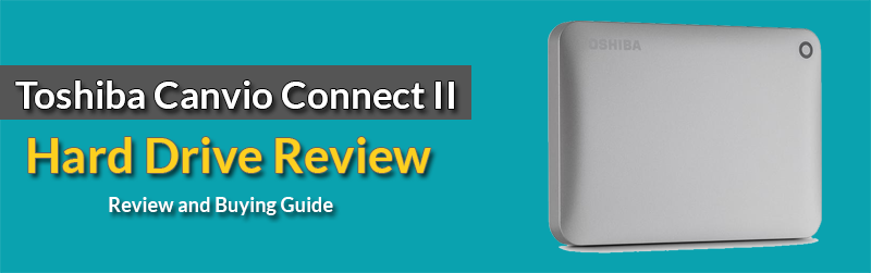 Toshiba Canvio Connect II (2TB) Review
