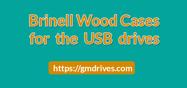 Brinell Wood Cases for USB drives