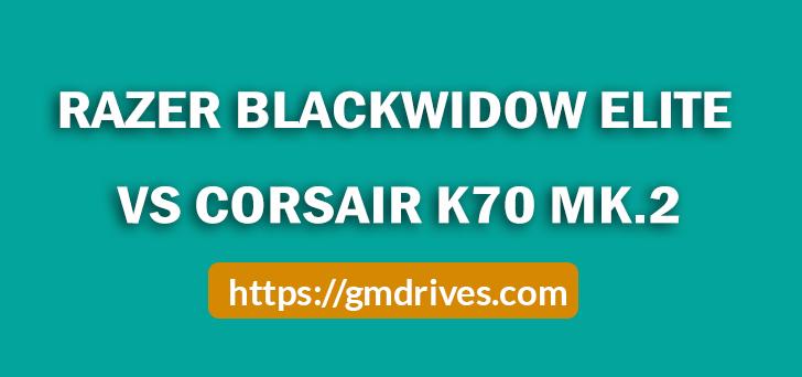 Razer Blackwidow Elite VS Corsair K70 mk.2