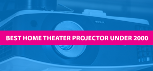 best home theater projector under 2000