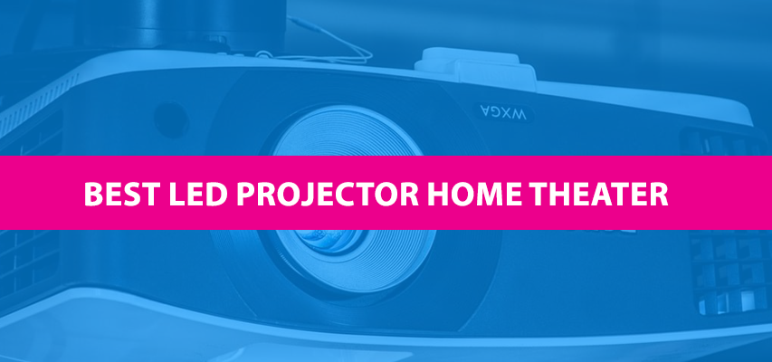 best led projector home theater