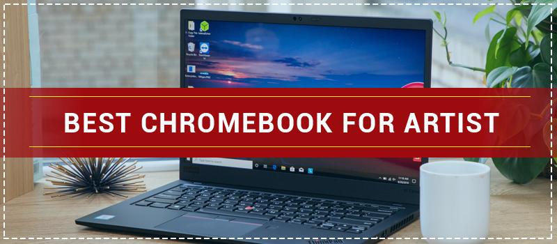 Best Chromebook for Artist