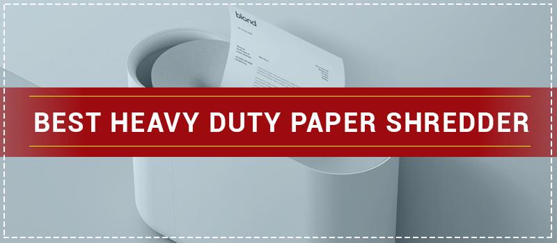 Best Heavy Duty Paper Shredder
