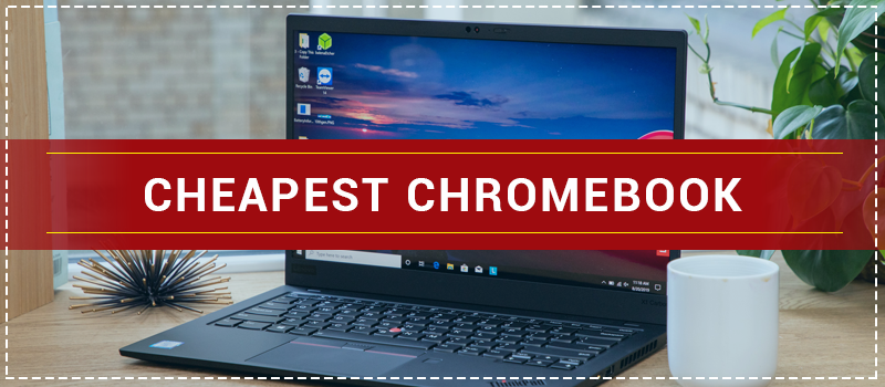 Cheapest Touchscreen Chromebook