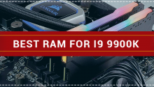 Best Ram For I9 9900k
