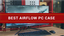 Best Airflow PC Case 2020