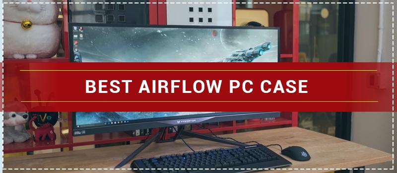 Best Airflow PC Case 2020