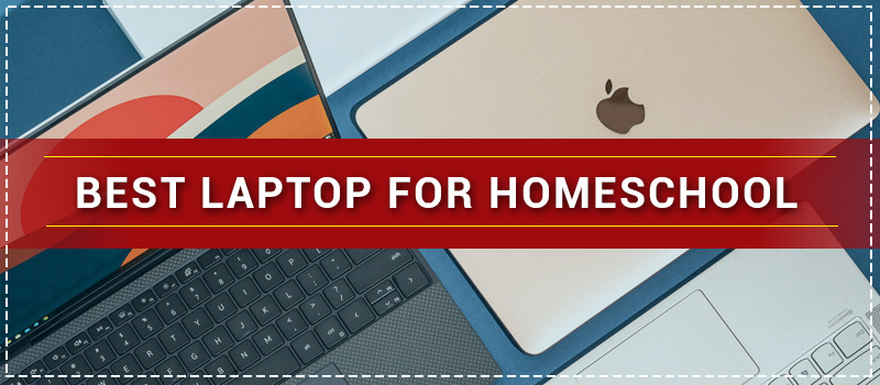 best laptop for homeschool