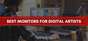 BEST MONITOR FOR DIGITAL ARTISTS
