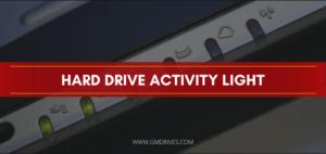 hard drive light activity