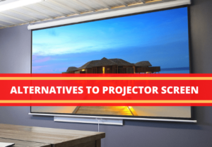 ALTERNATIVES TO PROJECTOR SCREEN