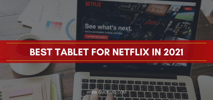 Best Tablet For Netflix in 2021