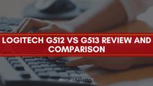 Logitech G512 vs G513 Review and Comparison