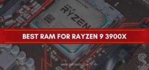 RAM FOR RAYZEN 9 3900x