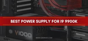best power supply for i9 9900k