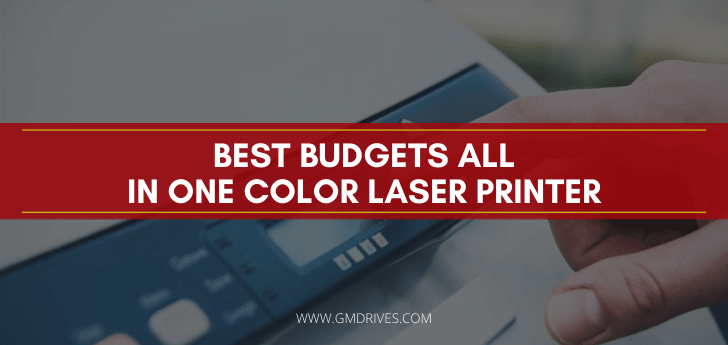 Best Budgets All in One Color Laser Printer