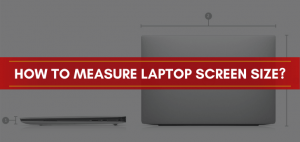 How to measure laptop screen size?