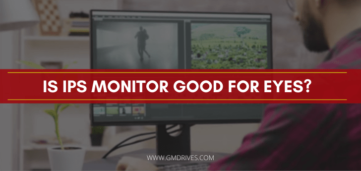 Is IPS Monitor good for eyes?