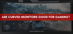 are curved monitors good for gaming