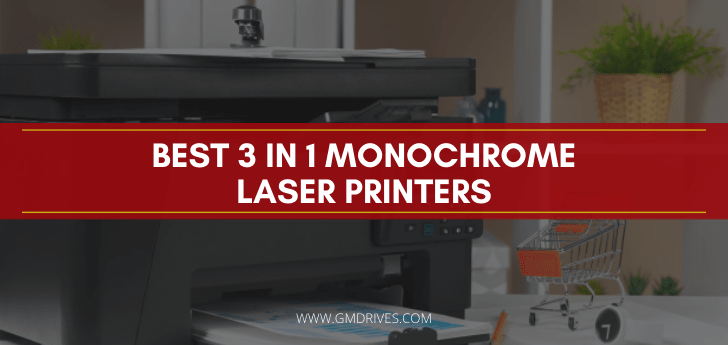 best 3 in 1 monochrome laser printers