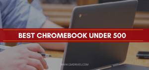 Best Chromebook under 500