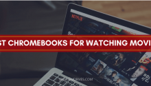 Best Chromebooks for Watching Movies