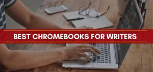 Best Chromebooks for writers
