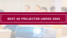 Best 4k Projector Under 3000