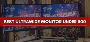 Best Ultrawide monitor under 500