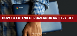 How To Extend Chromebook Battery Life