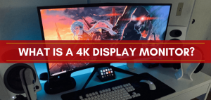 What is a 4k display monitor