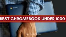 best chromebook under 1000