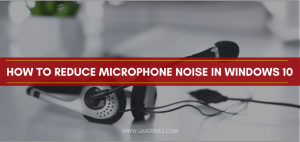 how to reduce microphone noise in windows 10