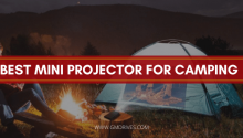 BEST MINI PROJECTOR FOR CAMPING