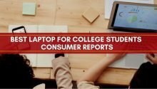 Top 5 Best Laptop for College Students Consumer Reports