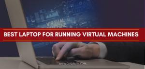 best laptop for running virtual machines