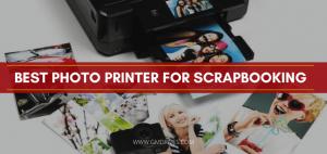 Best Photo Printer For Scrapbooking