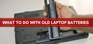 What to do with Old Laptop Batteries