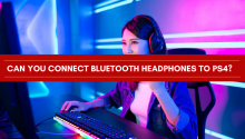 Can you connect Bluetooth headphones to ps4