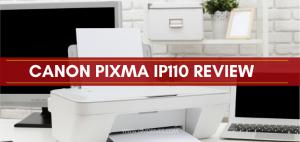 canon pixma ip110 review